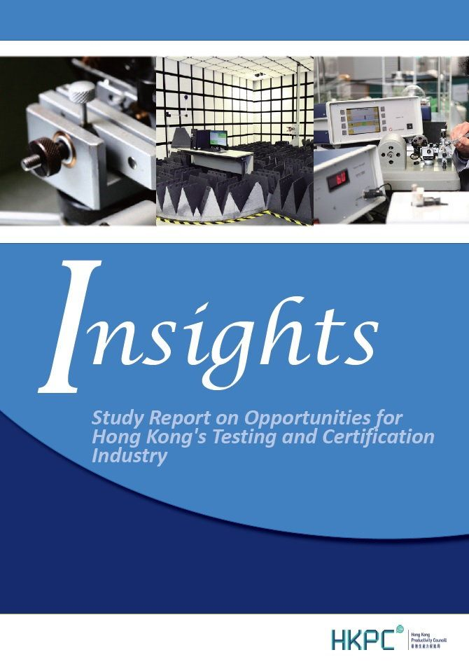 Insights - Study Report on Opportunities for Hong Kong's Testing and Certification Industry