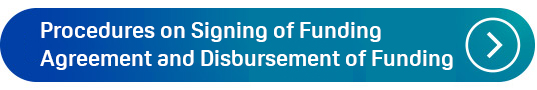 Processes of Signing of Funding Agreement & Disbursement of Funding